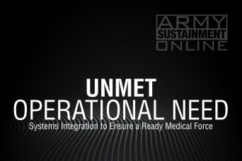 Unmet Operational Need: Systems Integration Required to Ensure a Ready Medical Force