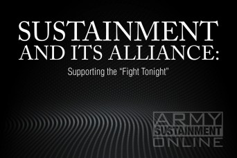 """Sustainment and its Alliance: Supporting the """"Fight Tonight"""""""