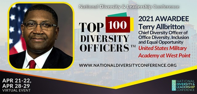 This year, Terry Allbritton, the chief diversity officer for the Office of Diversity, Inclusion and Equal Opportunity, received an award for his diversity and inclusion efforts at West Point during the National Diversity & Leadership Conference becoming part of the 2021 Top 100 diversity officers. Correspondingly, for their commitment to the Corps of Cadets, Col. Jennifer Hicks-McGowan, Col. Winston Williams, Sgt. 1st Class Josephine Pride, Lisa Benitez and Dr. Aundrea Matthews were recognized during the conference as DEI champions on April 21-22 and 28-29.    (Courtesy Graphic)