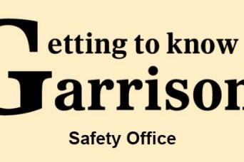 Getting to know the garrison: Safety Office